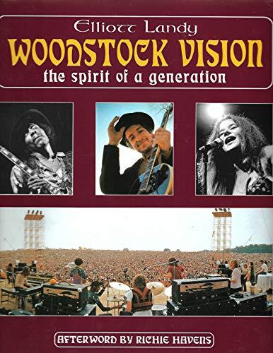 Woodstock Vision: The Spirit of a Generation: Landy, Elliott