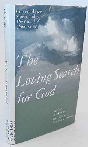 9780826406828: The Loving Search for God: Contemplative Prayer and the Cloud of Unknowing