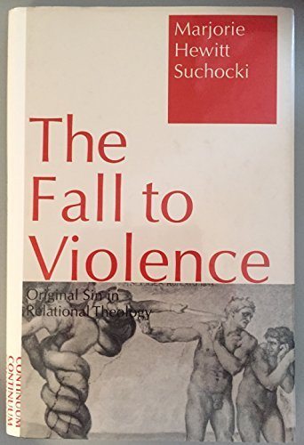 9780826406897: Fall to Violence: Original Sin in Relational Theology