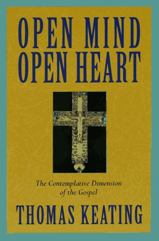 9780826406965: Open Mind, Open Heart: Contemplative Dimension of the Gospel