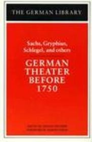 9780826407023: German Theater Before 1750: Sachs, Gryphius, Schlegel, and others (German Library)