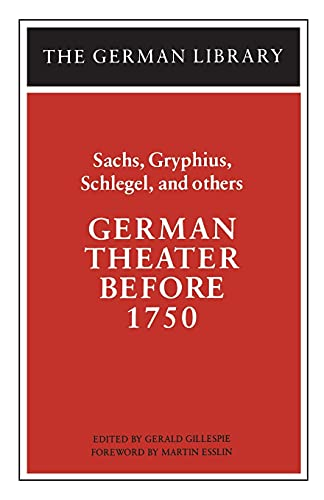 9780826407030: German Theater Before 1750: Sachs, Gryphius, Schlegel, and others (German Library)