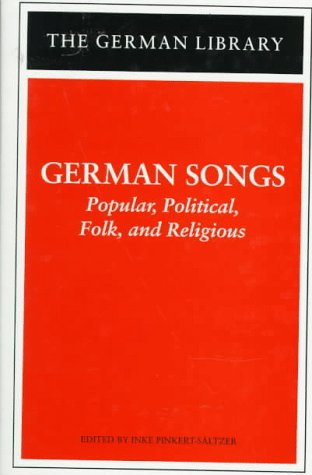 German Songs. Popular, Political, Folk, and Religious.