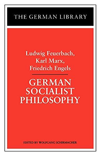 German Socialist Philosophy: Ludwig Feuerbach, Karl Marx,