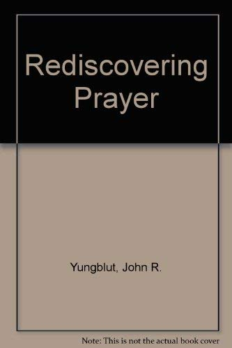 9780826407528: Rediscovering Prayer
