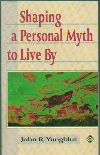 9780826407542: Shaping a Personal Myth to Live by