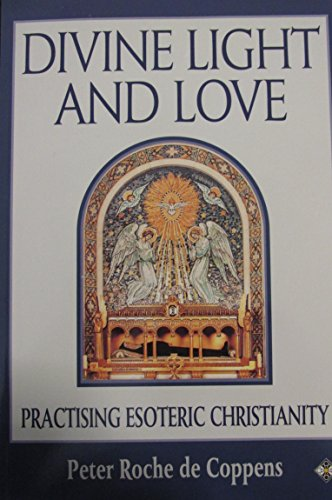 9780826407665: Divine Light and Love: Practicing Esoteric Christianity