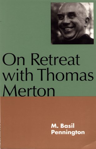 On Retreat With Thomas Merton: Pennington, M. Basil
