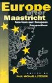 Europe after Maastricht: American and European Perspectives: Paul Michael Lutzeler