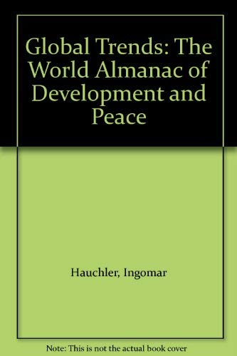 Global Trends: The World Almanac of Development and Peace