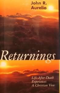 Returnings: Life-After-Death Experiences : A Christian View: Aurelio, John R.