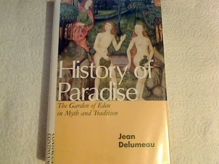 9780826407955: History of Paradise: The Garden of Eden in Myth and Tradition