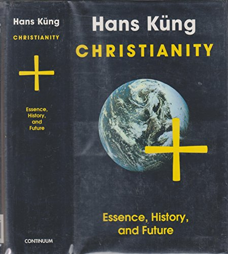 9780826408075: Christianity: Essence, History, and Future (The Religious Situation of Our Time)