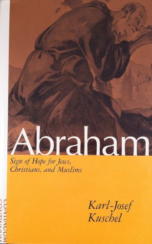 9780826408082: Abraham: Sign of Hope for Jews, Christians and Muslims