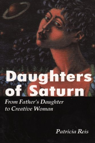 9780826408129: Daughters of Saturn: From Father's Daughter to Creative Woman