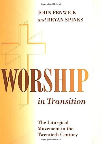 9780826408273: Worship in Transition: The Twentieth Century Liturgical Movement