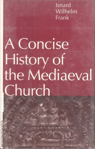 A concise history of the mediaeval church.: Frank, Isnard Wilhelm.