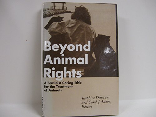 9780826408365: Beyond Animal Rights: A Feminist Caring Ethnic for the Treatment of Animals
