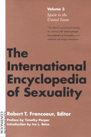 The International Encyclopedia of Sexuality Volume 3: Francoeur, Robert