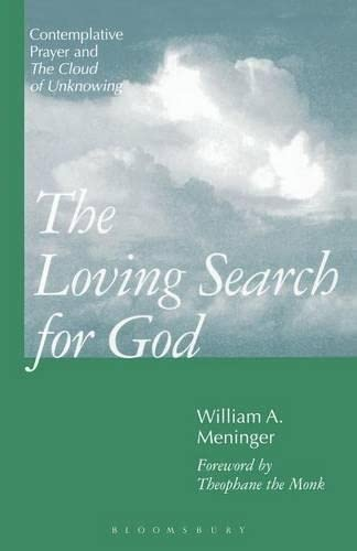 9780826408518: The Loving Search for God: Contemplative Prayer and the Cloud of Unknowing