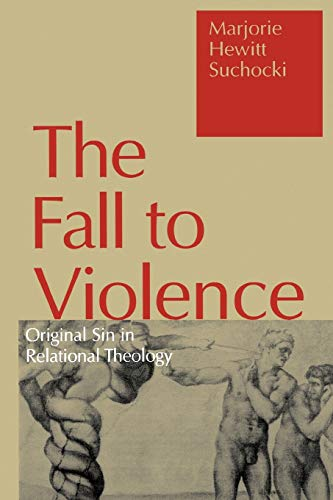 9780826408600: The Fall to Violence: Original Sin in Relational Theology