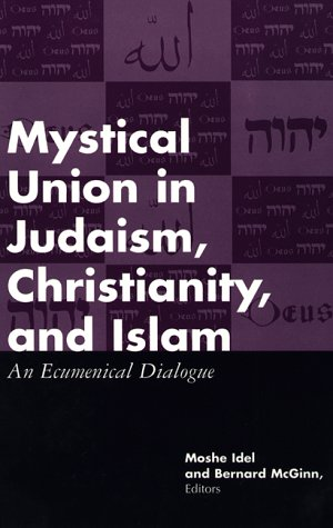 9780826408822: Mystical Union in Judaism, Christianity, and Islam: An Ecumenical Dialogue