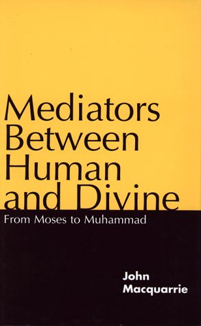 9780826408877: Mediators Between Human and Divine: From Moses to Muhammad
