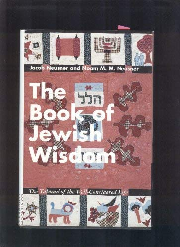 9780826408907: The Book of Jewish Wisdom: The Talmud of the Well-Considered Life