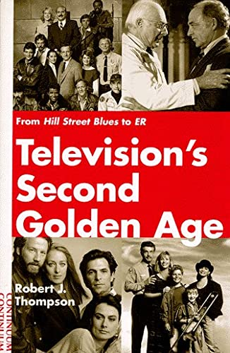 9780826409010: Television's Second Golden Age: From Hill Street Blues to Er : Hill Street Blues/Thirtysomething/St. Elsewhere/China Beach/Cagney & Lacey/Twin Peaks/Moonlighting/Northern Exposure/L.