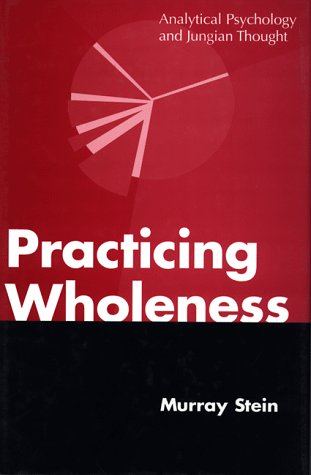 Practicing Wholeness: Murray Stein