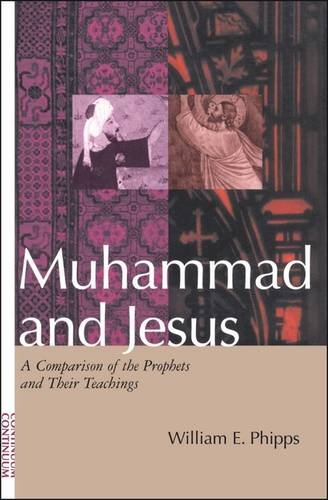 Muhammad and Jesus: A Comparison of the: Phipps, William E.