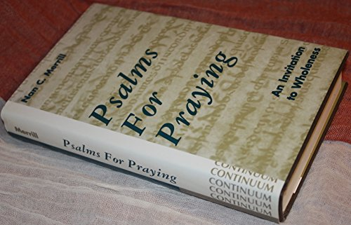 9780826409300: Psalms for Praying: An Invitation to Wholeness