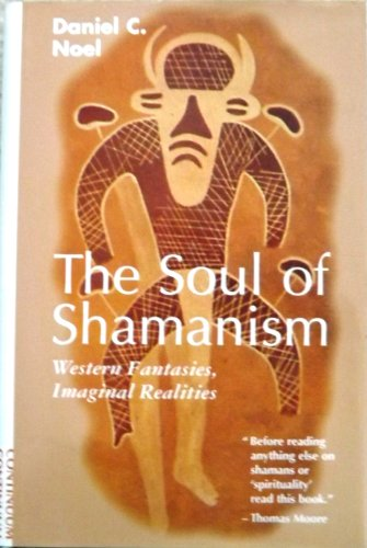 9780826409324: The Soul of Shamanism: Western Fantasies, Imaginal Realities