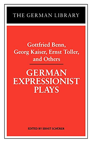 9780826409508: German Expressionist Plays: Gottfried Benn, Georg Kaiser, Ernst Toller, and Others (German Library)