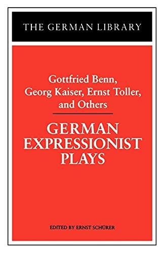 9780826409508: German Expressionist Plays: Gottfried Benn, Georg Kaiser, Ernst Toller, and Others (German Library)