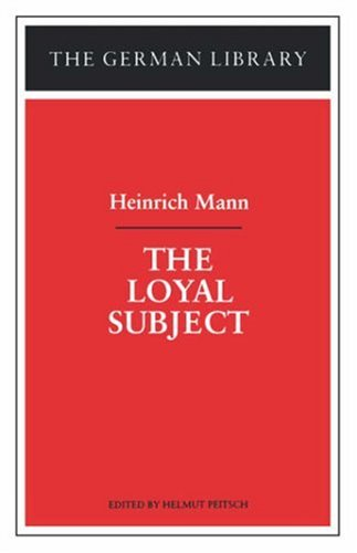 9780826409553: The Loyal Subject: Heinrich Mann (The German library)