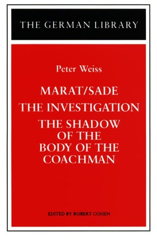 9780826409638: Marat/Sade, The Investigation, The Shadow of the Body of the Coachman: Peter Weiss (German Library)