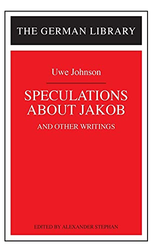 9780826409744: Speculations about Jakob: Uwe Johnson: and other writings (German Library)