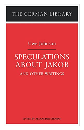 9780826409751: Speculations about Jakob: Uwe Johnson: and other writings (German Library)