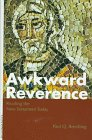 9780826410009: Awkward Reverence: Reading the New Testament Today