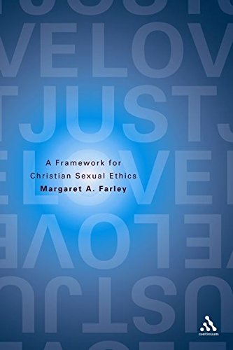 Just Love: A Framework for Christian Sexual: Margaret Farley