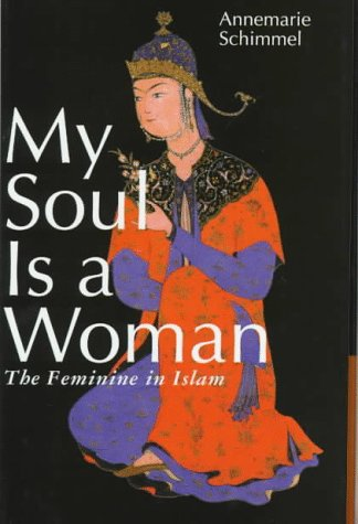 9780826410146: My Soul Is a Woman: The Feminine in Islam