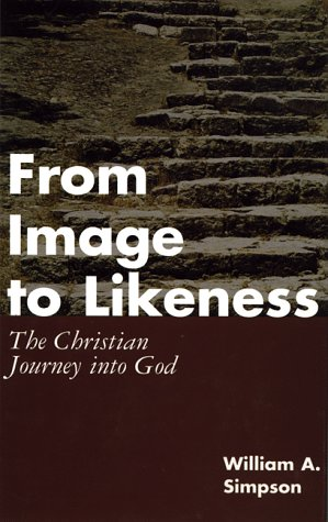 9780826410160: From Image to Likeness: The Christian Journey into God