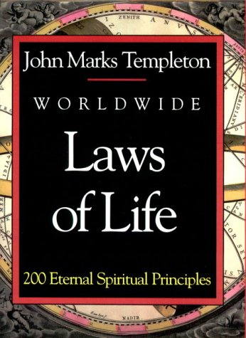 Worldwide Laws of Life: 200 Eternal Spiritual Principles: Templeton, John Marks; Templeton, John M.