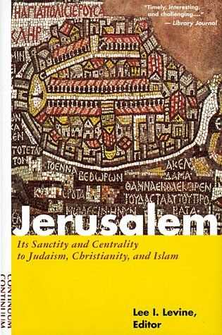 9780826410245: Jerusalem: Its Sanctity and Centrality to Judaism, Christianity, and Islam