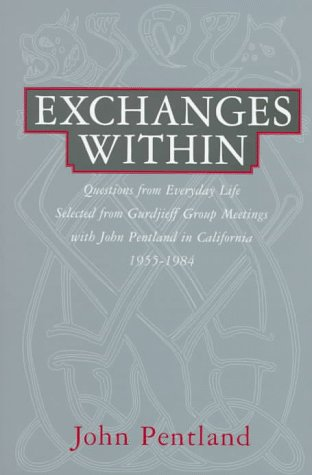 9780826410252: Exchanges Within: Questions from Everday Life Selected from Gurdjieff Group Meetings With John Pentland in California 1955-1984