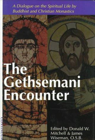 9780826410467: The Gethsemani Encounter: A Dialogue on the Spiritual Life by Buddhist and Christian Monastics