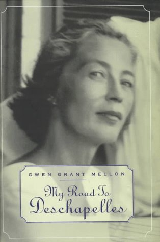 My Road to Deschapelles: Mellon, Gwen Grant