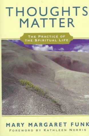 9780826410634: Thoughts Matter: The Practice of Spiritual Life