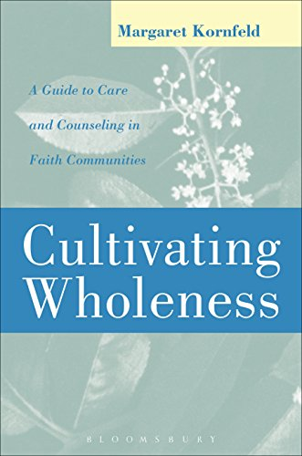 9780826410641: Cultivating Wholeness: A Guide to Care and Counseling in Faith Communities